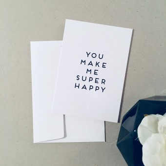 "Love is the new black – Grußkarte ""You make me super happy"""