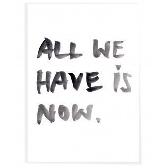 """PETERSEN Poster """"All we have is now."""" (A3)"""