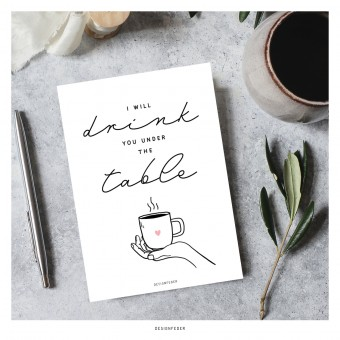 designfeder | Postkarte I will drink you under the table
