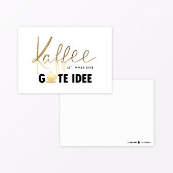 "TYPOP Postkarte ""Kaffee gute Idee"" A6 mit Goldfolie"