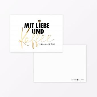 """TYPOP Postkarte """"Mit Liebe und Kaffee"""" A6 mit Goldfolie"""