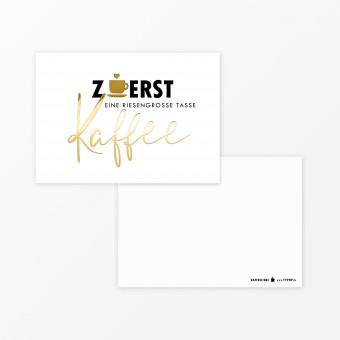 "TYPOP Postkarte ""Zuerst Kaffee"" A6 mit Goldfolie"