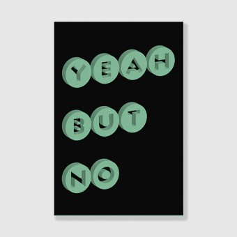 "ZEITLOOPS ""Yeah but no"", Posterprint 40x60 cm"
