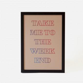 Bon Matin Siebdruck Take Me To The Weekend Braun