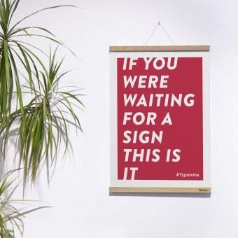 """Typo Poster mit Weinspruch """"The Sign""""von Typewine inkl. Magnetischer Posterleiste A2"""