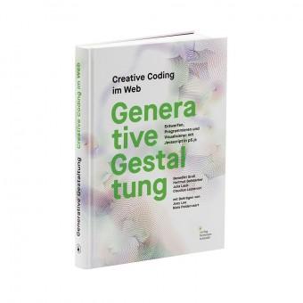 Benedikt Groß | Hartmut Bohnacker | Julia Laub | Claudius Lazzeroni »Generative Gestaltung. Creative Coding im Web«