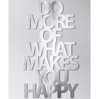 Frau Schneize Do more of what makes you happy, Aluminium