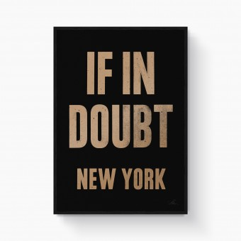 "Stellavie ""If in doubt.. NEW YORK (Gold/Black)"" Letterpress Poster"