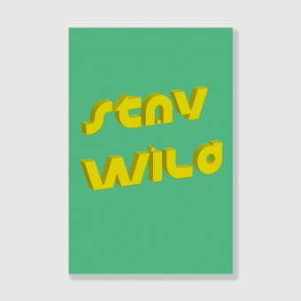 "ZEITLOOPS ""Stay Wild"", Posterprint 40x60 cm"