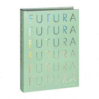 Isabel Naegele | Annette Ludwig | Petra Eisele »Futura. Die Schrift - Ein umfassender Geburtstagsglückwunsch an eine der besten Schriften ever«