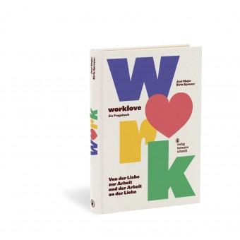 Verlag Hermann Schmidt »worklove. Ein Fragebuch« von Joni Majer und Birte Spreuer