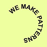 We Make Patterns